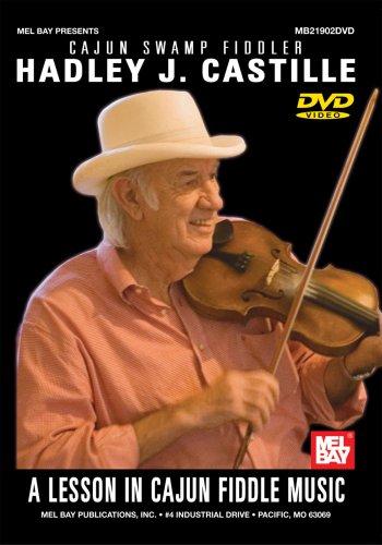 Hadley J. Castille: A Lesson in Cajun Fiddle Music Cajun Swap Fiddler