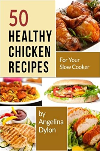 50 Healthy Chicken Recipes For Your Slow Cooker Simple And
