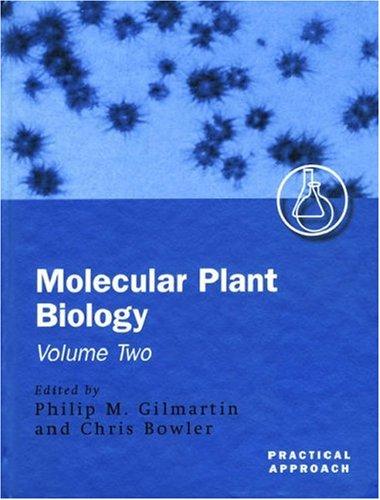 Molecular Plant Biology: A Practical Approach Volume 2 (Practical Approach Series)