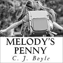 Melody's Penny Audiobook by C. J. Boyle Narrated by C. J. Boyle