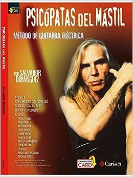 Salvador Dominguez: Psicopatas Del Mastil - Metodo de Guitarra Electrica Book/Audio Download +Tl: Amazon.es: Salvador Dominguez: Libros en idiomas ...