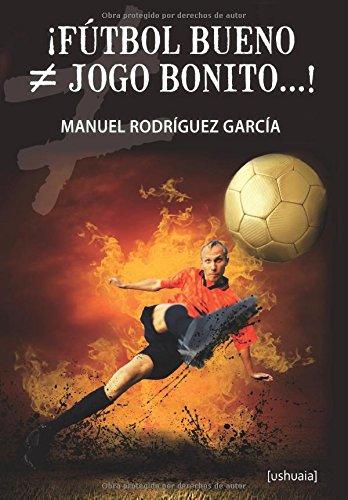 Descargar Libro ¡fútbol Bueno ≠ Jogo Bonito...! Manuel Rodríguez García