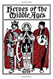 img - for Heroes of the Middle Ages (Yesterday's Classics) book / textbook / text book