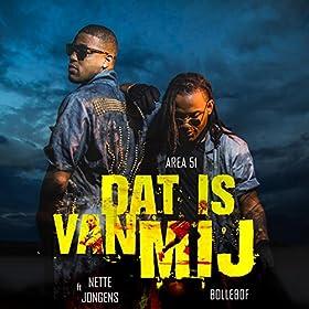 Is Van Mij (feat. Bollebof & Nette Jongens): Area 51: MP3 Downloads