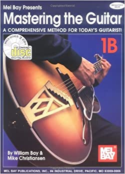 Mel Bay Mastering the Guitar: A Comprehensive Method for Today's Guitarist! with CD (Audio) (Mastering the Guitar) (Mastering the Guitar) by William Bay (2003-09-01)