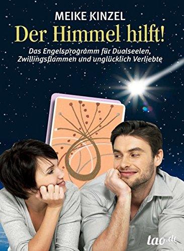Der Himmel hilft!: Das Engelsprogramm für Dualseelen, Zwillingsflammen und unglücklich Verliebte Gebundenes Buch – 9. Dezember 2013 Meike Kinzel 3955292576 Body Inspirational