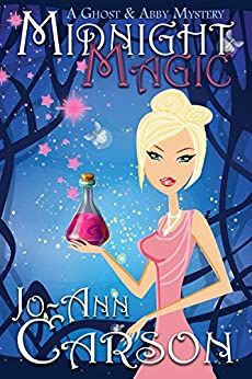 Midnight Magic (A Ghost & Abby Mystery Book 1) by [Carson, Jo-Ann]