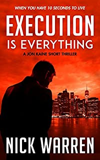 Execution Is Everything: A Jon Kaine Short Thriller by Nick Warren ebook deal