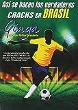 Así Se Hacen los Verdaderos Cracks en Brasil: Ginga. El Alma del Futbol Brasileño