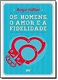 Homens, O Amor e A Fidelidade (Em Portugues do Brasil)