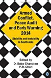 Armed Conflict, Peace Audit and Early Warning 2014 : Stability and Instability in South Asia, Chandran, D. Suba and Chari, P. R., 9351500764