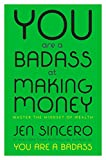 """A cheerful manifesto on removing obstacles between yourself and the income of your dreams."" —New York MagazineFrom the #1 New York Times bestselling author of You Are a Badass®, a life-changing guide to making the kind of money you've only ever drea..."