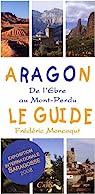 Aragon, le guide : De l'Ebre au Mont-Perdu par Moncoqut