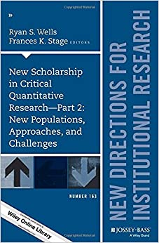 Book New Scholarship in Critical Quantitative Research: New Populations, Approaches, and Challenges Part 2: New Directions for Institutional Research, ... (J-B IR Single Issue Institutional Research)