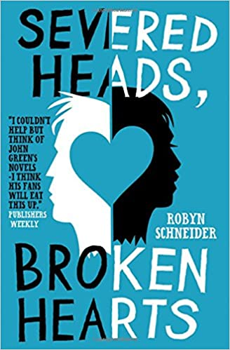 Severed Heads, Broken Hearts: Amazon.es: Robyn Schneider: Libros en idiomas extranjeros