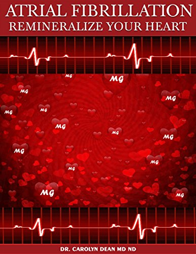 Atrial Fibrillation: Remineralize Your Heart by [Dean MD ND, Dr. Carolyn]
