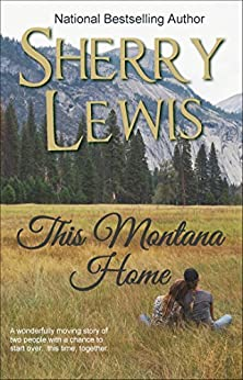 This Montana Home by [Lewis, Sherry]