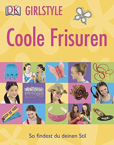 Coole Frisuren (Girlstyle) Taschenbuch – 1. Januar 2007 Maria Neumann Dorling Kindersley 3831009732 Kinderbeschäftigung