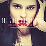 The Zoey Chronicles: The Complete Collection, Vol. 1-4 | Sophia Gray