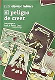 El Peligro De Creer (Ensayo)