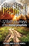 Download 12 Faith Journeys of the Minor Prophets in PDF ePUB Free Online