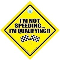 fan products of DRIVING iwantthatsignltd I'm Not Speeding I'm Qualifying Car Sign, Novelty Car Sign, Joke Sign, Fun Sign, Tailgating Sign, Motor Racing Car Sign, Racing Driver Sign