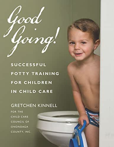Good Going!: Successful Potty Training for Children in Child Care