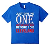 Cleveland Just Give Me One Waiting Since 1964 T-Shirt