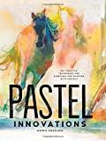 img - for Pastel Innovations: 60+ Creative Techniques and Exercises for Painting with Pastels book / textbook / text book