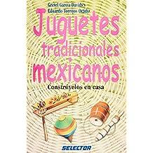 Juguetes tradicionales mexicanos (Spanish Edition)