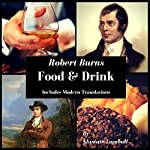 Robert Burns: Food & Drink | Alastair Turnbull