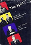 The Spot : The Rise of Political Advertising on Television, Diamond, Edwin and Bates, Stephen, 0262040751