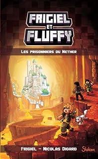 Frigiel et Fluffy 02 : Les prisonniers du Nether, Frigiel