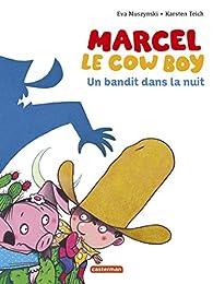 Marcel : le cowboy (4) : Un Bandit dans la nuit