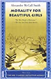 """""""Morality for Beautiful Girls (No. 1 Ladies Detective Agency)"""" av Alexander McCall Smith"""