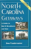 img - for North Carolina Getaways: A Guide to Bed and Breakfast book / textbook / text book