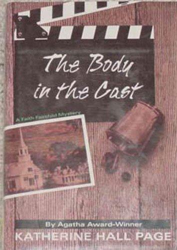The Body in the Cast: A Mystery (Faith Fairchild Series Book 5) ()