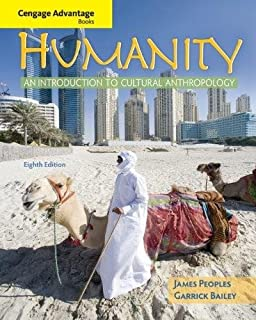 Humanity: An Introduction to Cultural Anthropology , Ninth Edition