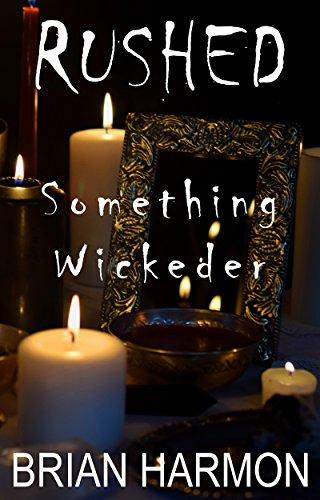 Rushed: Something Wickeder ()