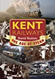 img - for Kent Railways: The Age of Steam book / textbook / text book