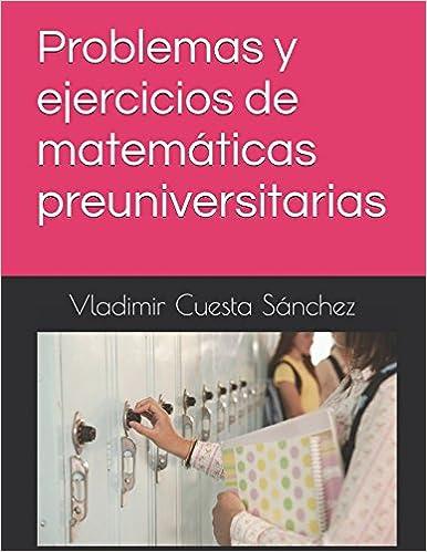 Problemas y ejercicios de matemáticas preuniversitarias: Amazon.es ...
