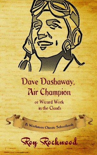 Dave Dashaway Air Champion: A Workman Classic Schoolbook (Volume 5) pdf epub