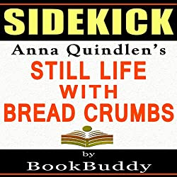 Sidekick: Anna Quindlen's Still Life with Bread Crumbs
