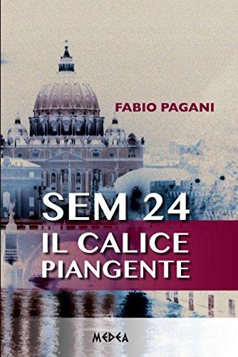 SEM 24 - Il calice piangente (Italian Edition)