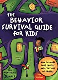 The Behavior Survival Guide for Kids: How to Make Good Choices and Stay Out of Trouble, Books Central