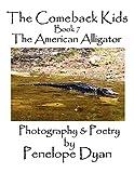 The Comeback Kids, Book 7, The American Alligator