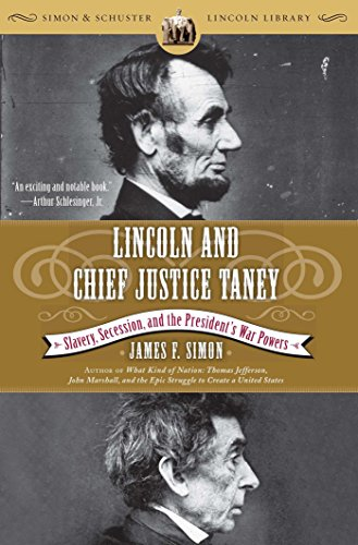 Lincoln and Chief Justice Taney: Slavery, Secession, and the President's War Powers (Simon & Schuster Lincoln Library)