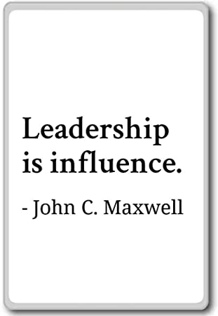 Amazon Leadership Is Influence John C Maxwell Quotes