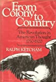 From Colony to Country, Ralph Louis Ketcham, 0025629301