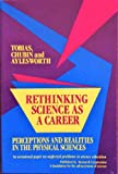 Rethinking Science As a Career : Perceptions and Realities in the Physical Sciences, Tobias, Sheila and Chubin, Daryl F., 0963350439